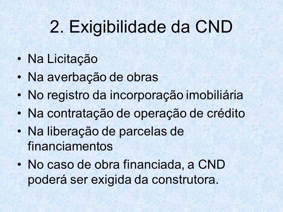 2. Exigibilidade da CND Na Licitação Na averbação de obras