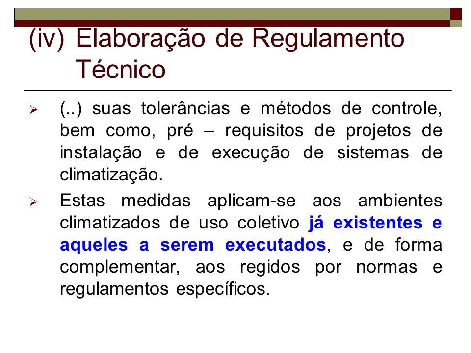 (iv) Elaboração de Regulamento Técnico