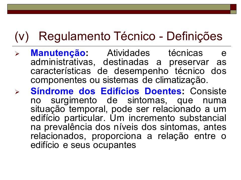 (v) Regulamento Técnico - Definições