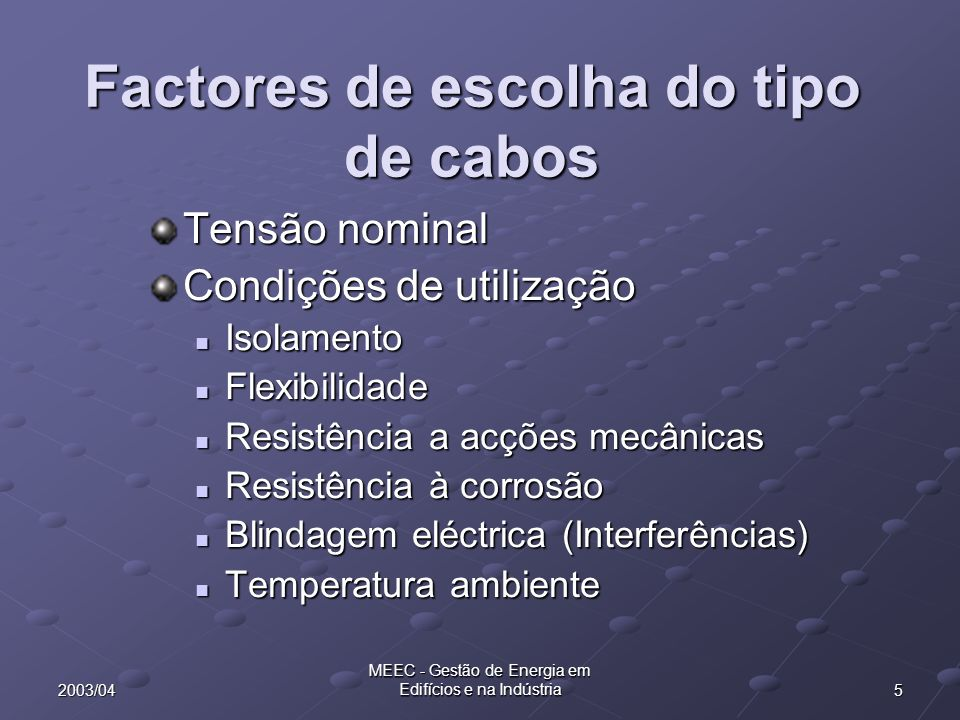 Factores de escolha do tipo de cabos
