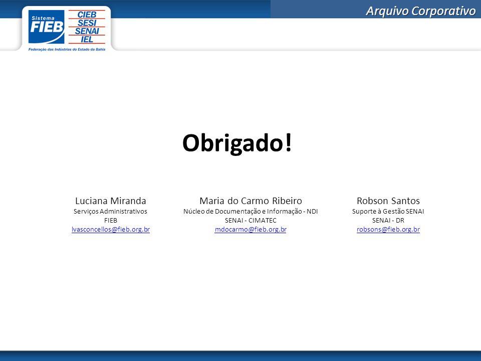 Obrigado! Luciana Miranda Maria do Carmo Ribeiro Robson Santos