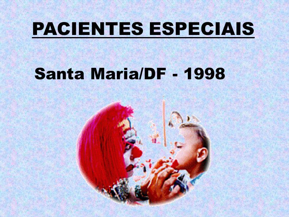 PACIENTES ESPECIAIS Santa Maria/DF - 1998