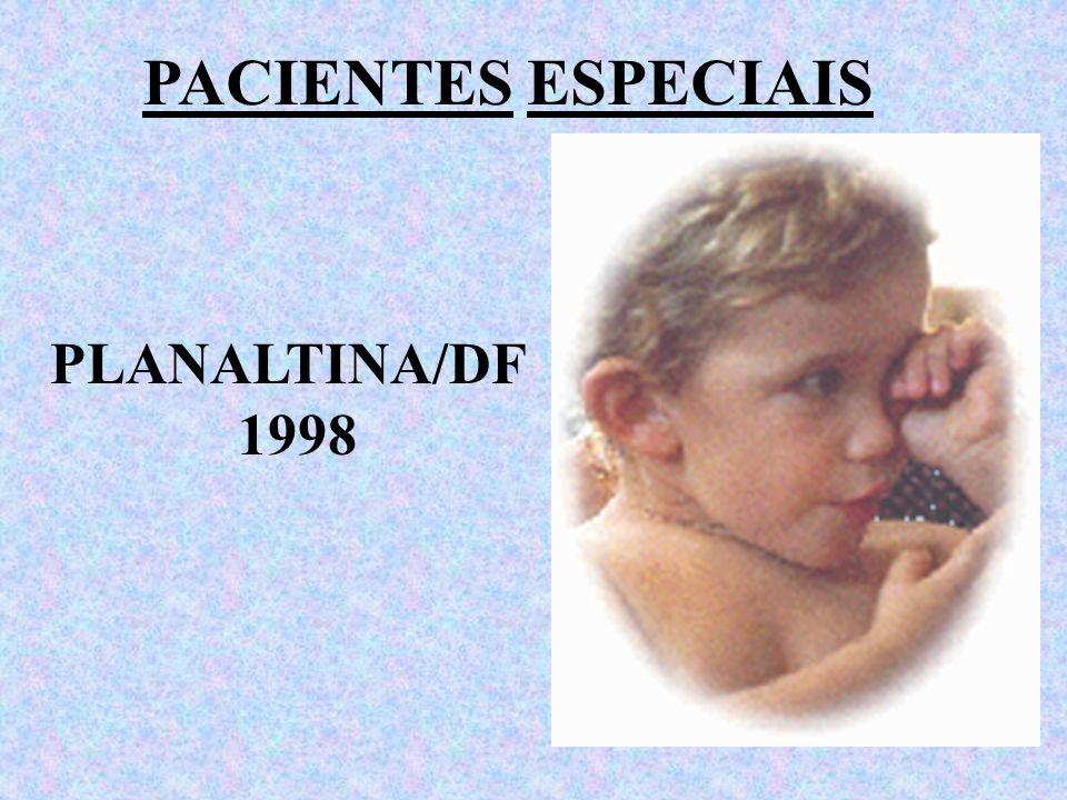PACIENTES ESPECIAIS PLANALTINA/DF 1998