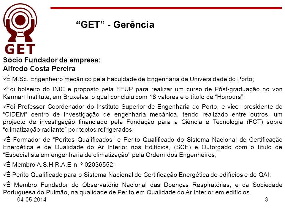 GET - Gerência Sócio Fundador da empresa: Alfredo Costa Pereira