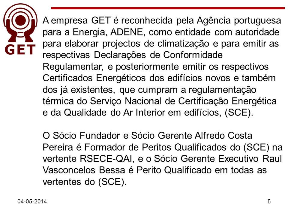 A empresa GET é reconhecida pela Agência portuguesa para a Energia, ADENE, como entidade com autoridade para elaborar projectos de climatização e para emitir as respectivas Declarações de Conformidade Regulamentar, e posteriormente emitir os respectivos Certificados Energéticos dos edifícios novos e também dos já existentes, que cumpram a regulamentação térmica do Serviço Nacional de Certificação Energética e da Qualidade do Ar Interior em edifícios, (SCE).