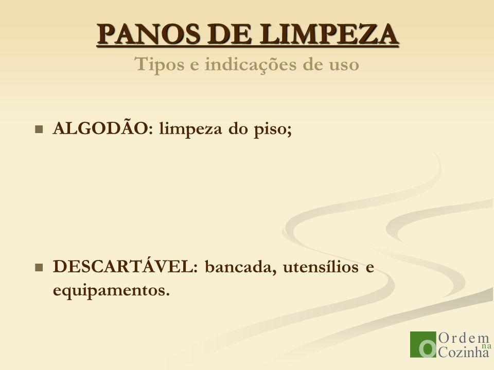 PANOS DE LIMPEZA Tipos e indicações de uso