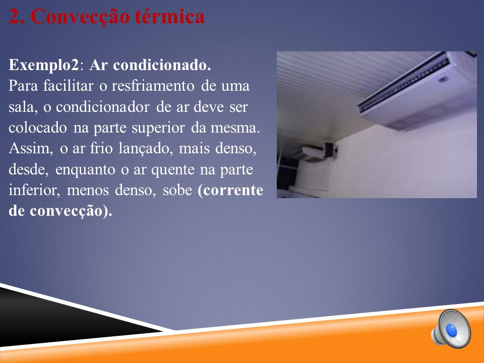 2. Convecção térmica Exemplo2: Ar condicionado.