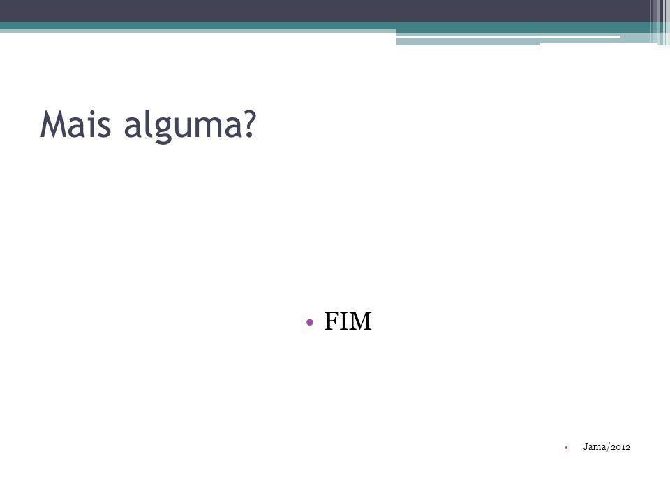 Mais alguma FIM Jama/2012