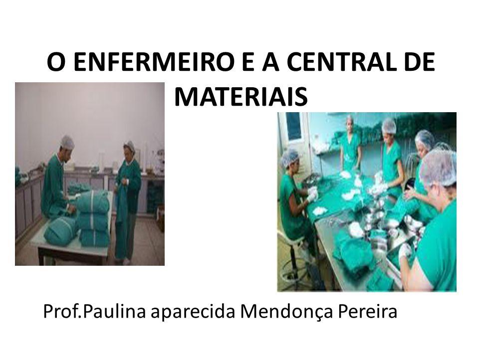 O ENFERMEIRO E A CENTRAL DE MATERIAIS