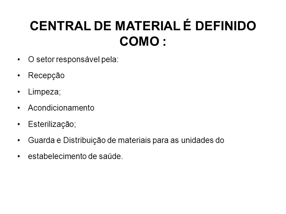 CENTRAL DE MATERIAL É DEFINIDO COMO :