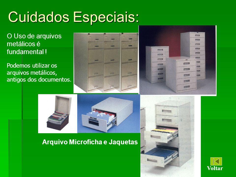 Cuidados Especiais: O Uso de arquivos metálicos é fundamental !