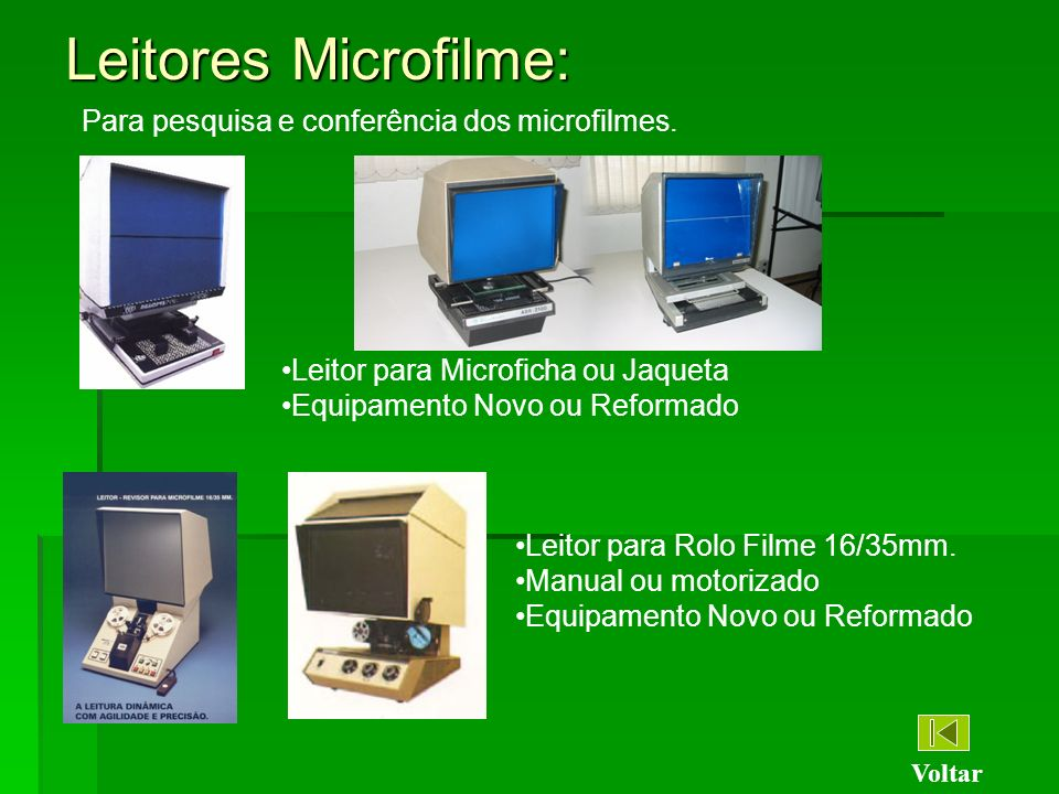 Leitores Microfilme: Para pesquisa e conferência dos microfilmes.