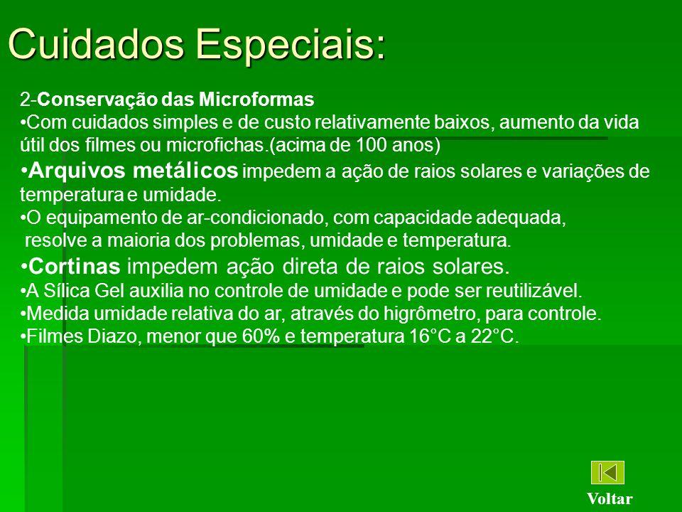 Cuidados Especiais: 2-Conservação das Microformas. Com cuidados simples e de custo relativamente baixos, aumento da vida.