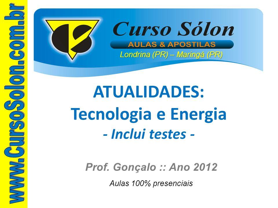 ATUALIDADES: Tecnologia e Energia - Inclui testes -