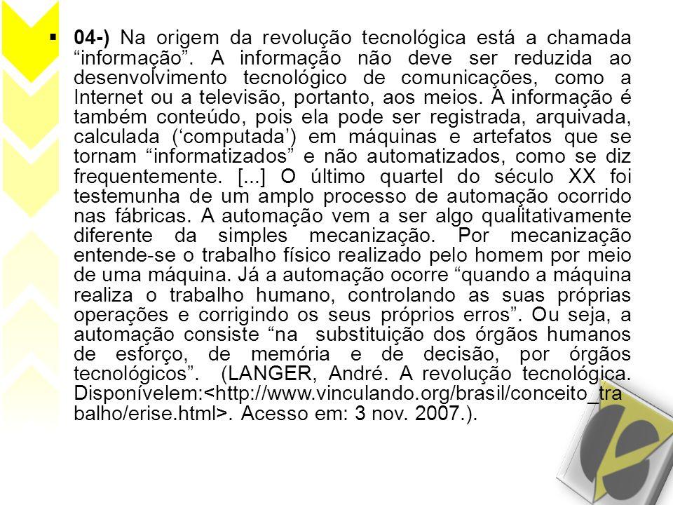 04-) Na origem da revolução tecnológica está a chamada informação