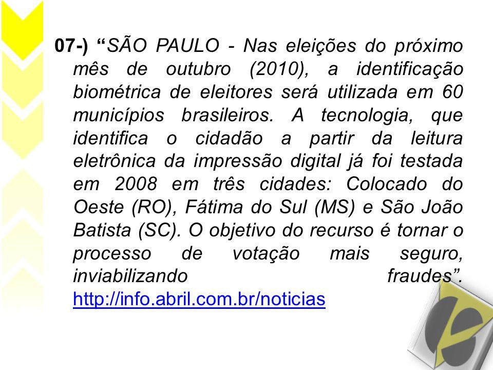 07-) SÃO PAULO - Nas eleições do próximo mês de outubro (2010), a identificação biométrica de eleitores será utilizada em 60 municípios brasileiros.