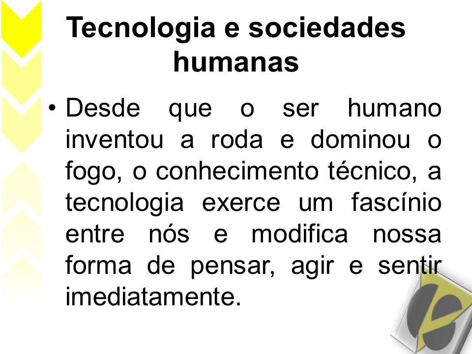 Tecnologia e sociedades humanas