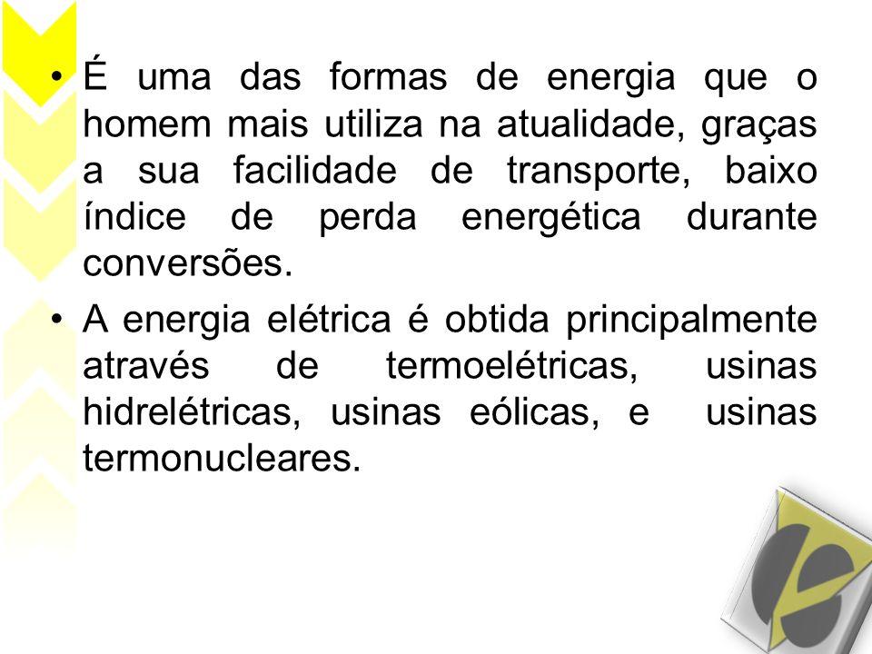 É uma das formas de energia que o homem mais utiliza na atualidade, graças a sua facilidade de transporte, baixo índice de perda energética durante conversões.