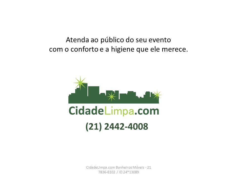 CidadeLimpa.com Banheiros Móveis - 21 7836-6102 / ID 24*13089