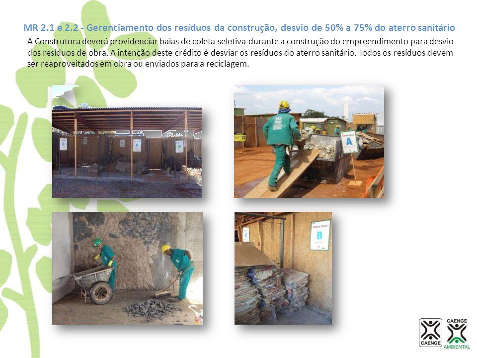 MR 2.1 e 2.2 - Gerenciamento dos resíduos da construção, desvio de 50% a 75% do aterro sanitário