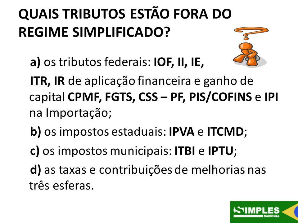 QUAIS TRIBUTOS ESTÃO FORA DO REGIME SIMPLIFICADO