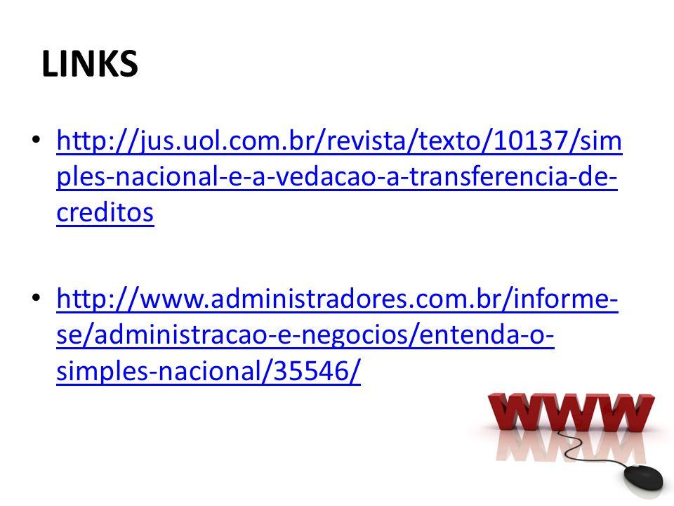 LINKS http://jus.uol.com.br/revista/texto/10137/simples-nacional-e-a-vedacao-a-transferencia-de-creditos.