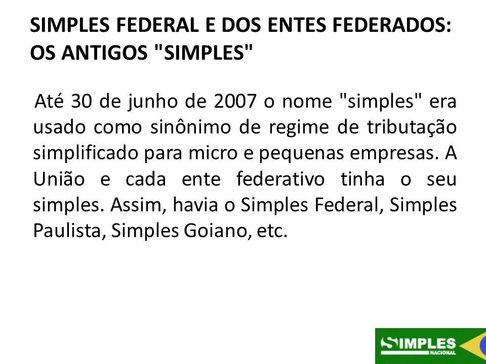 SIMPLES FEDERAL E DOS ENTES FEDERADOS: OS ANTIGOS SIMPLES