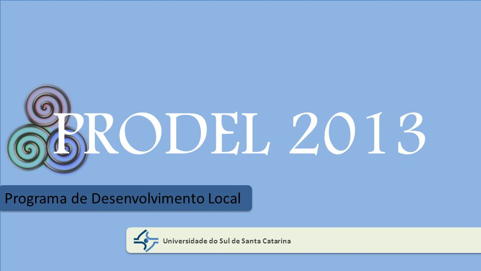 PRODEL 2013 Programa de Desenvolvimento Local