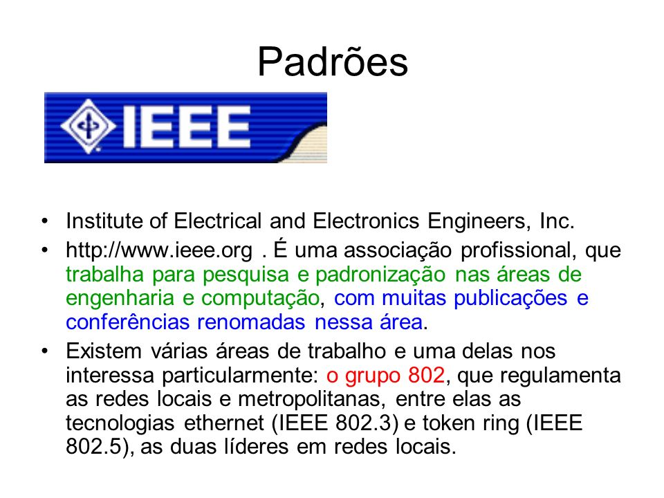 Padrões Institute of Electrical and Electronics Engineers, Inc.