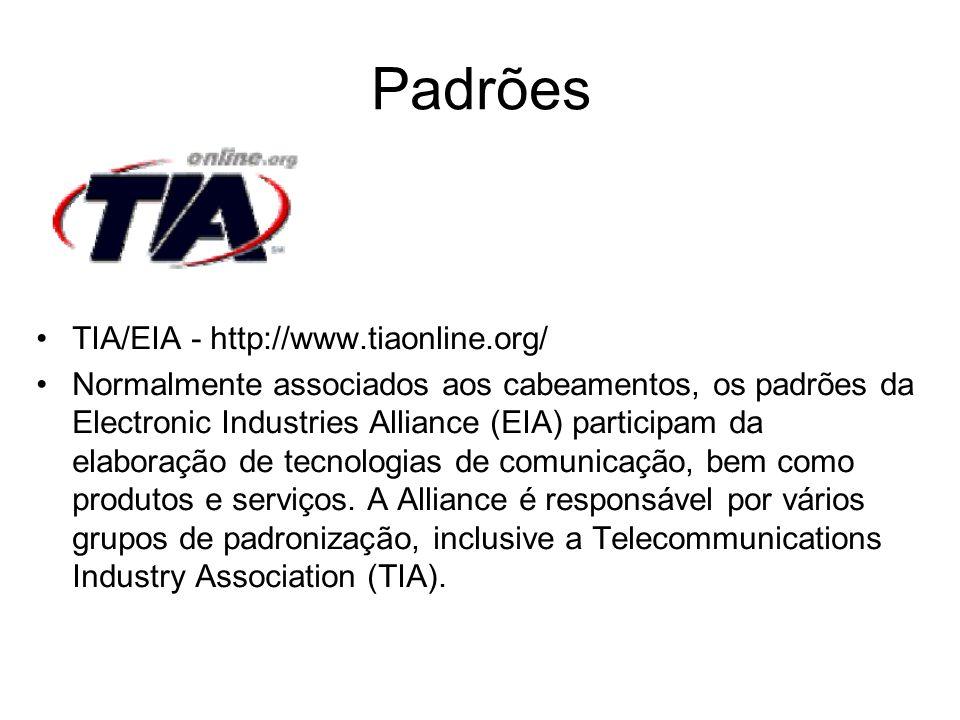 Padrões TIA/EIA - http://www.tiaonline.org/