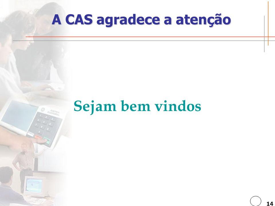 A CAS agradece a atenção