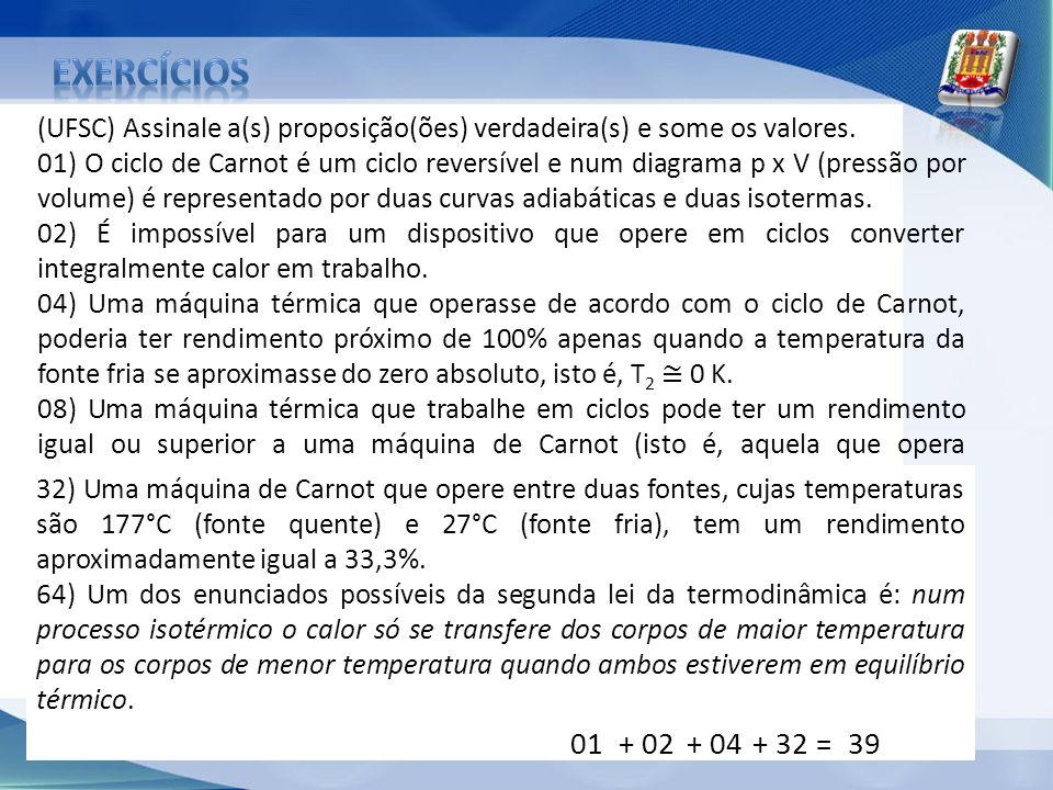 exercícios (UFSC) Assinale a(s) proposição(ões) verdadeira(s) e some os valores.