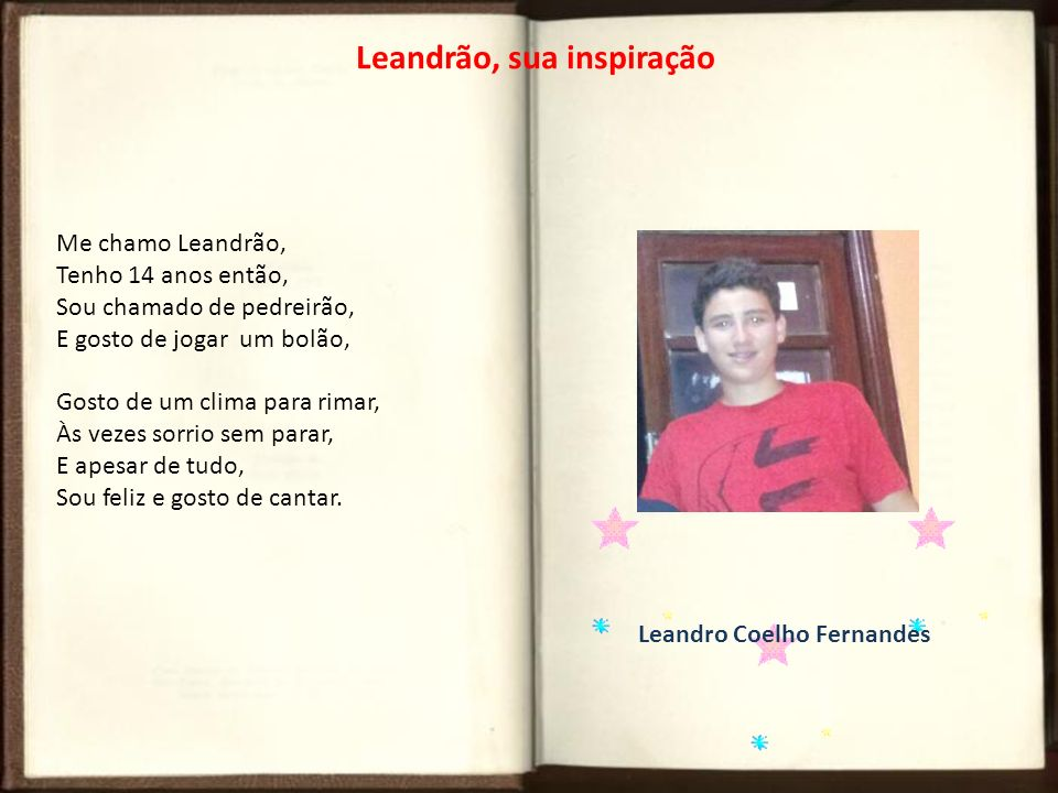 Leandrão, sua inspiração Leandro Coelho Fernandes