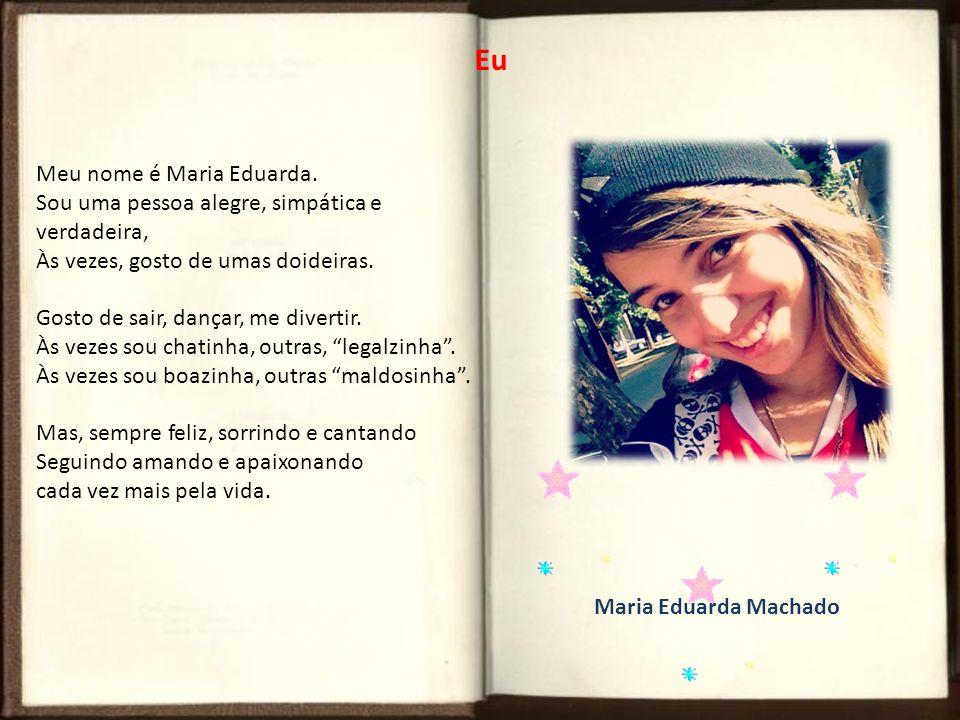 Eu Meu nome é Maria Eduarda.