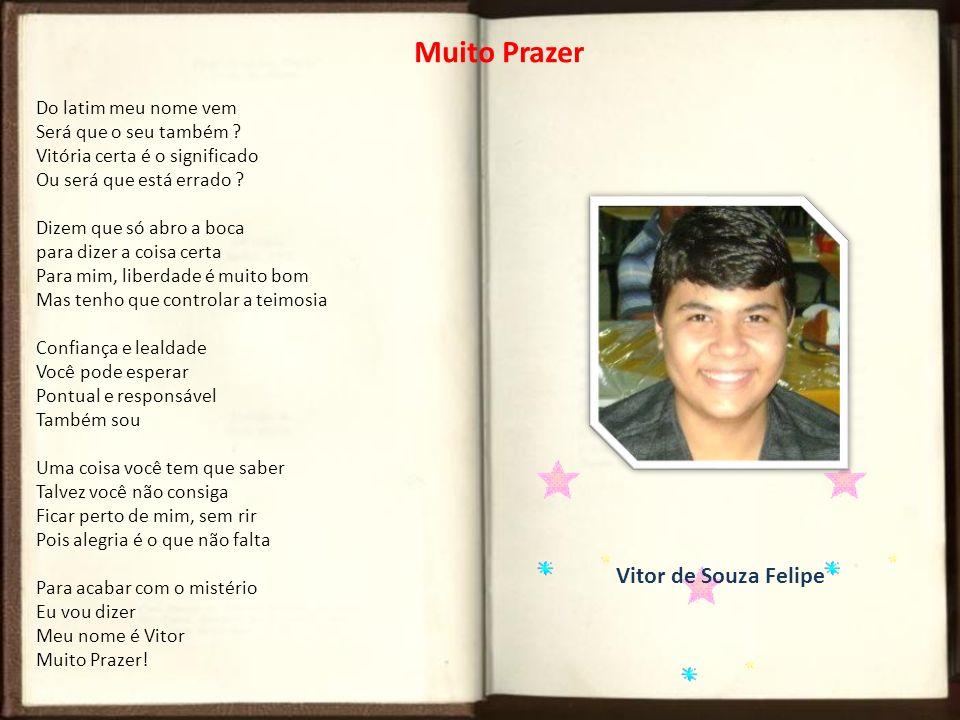 Muito Prazer Vitor de Souza Felipe Do latim meu nome vem