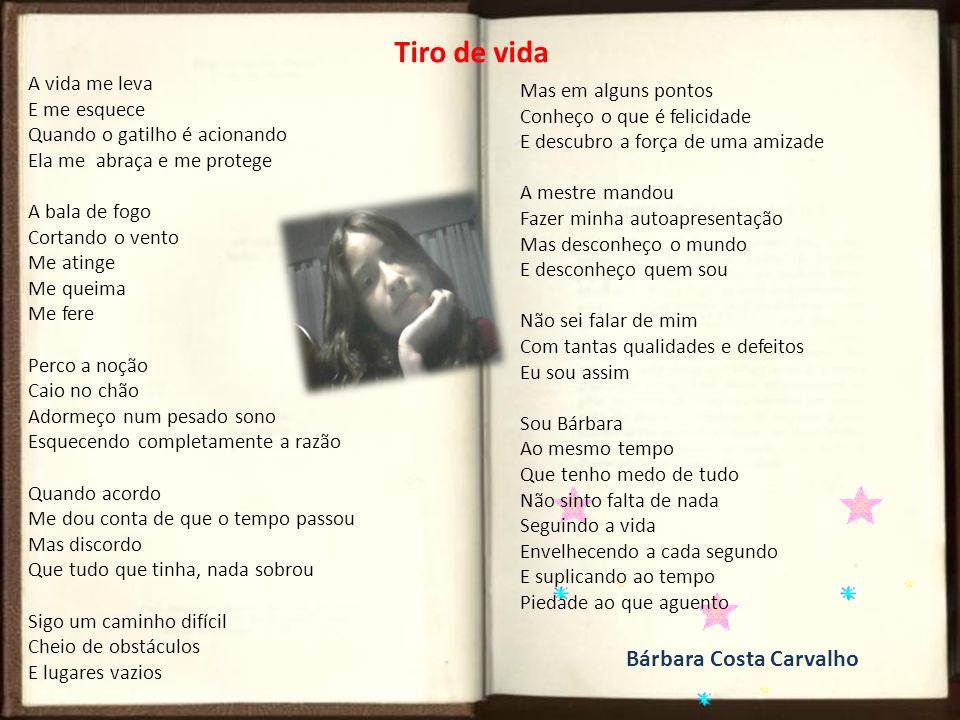 Tiro de vida Bárbara Costa Carvalho A vida me leva