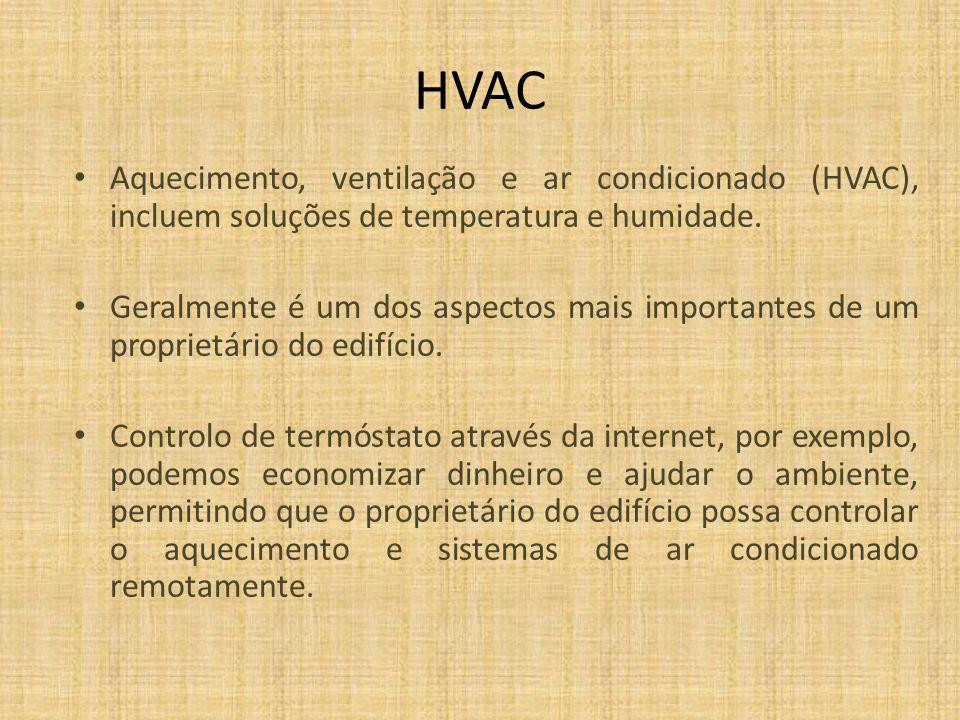 HVAC Aquecimento, ventilação e ar condicionado (HVAC), incluem soluções de temperatura e humidade.