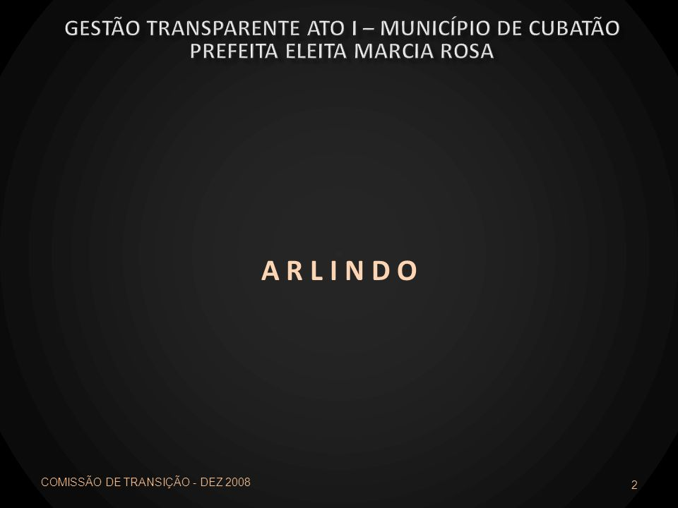 A R L I N D O Gestão transparente ato I – município de cubatão