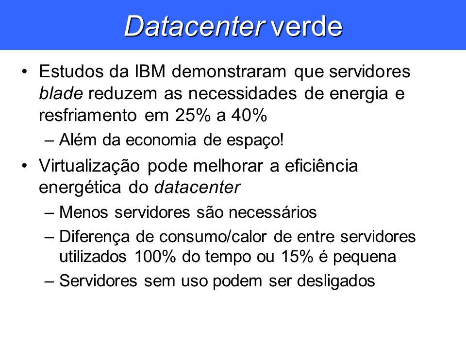 Datacenter verde Estudos da IBM demonstraram que servidores blade reduzem as necessidades de energia e resfriamento em 25% a 40%