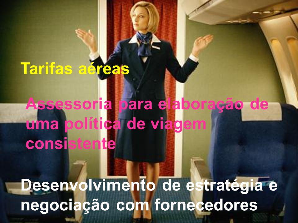 Tarifas aéreas Assessoria para elaboração de uma política de viagem consistente.