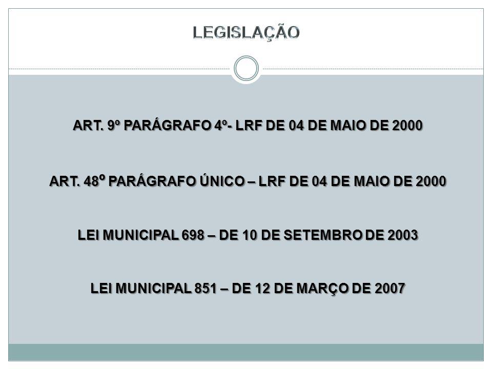 LEGISLAÇÃO ART. 9º PARÁGRAFO 4º- LRF DE 04 DE MAIO DE 2000