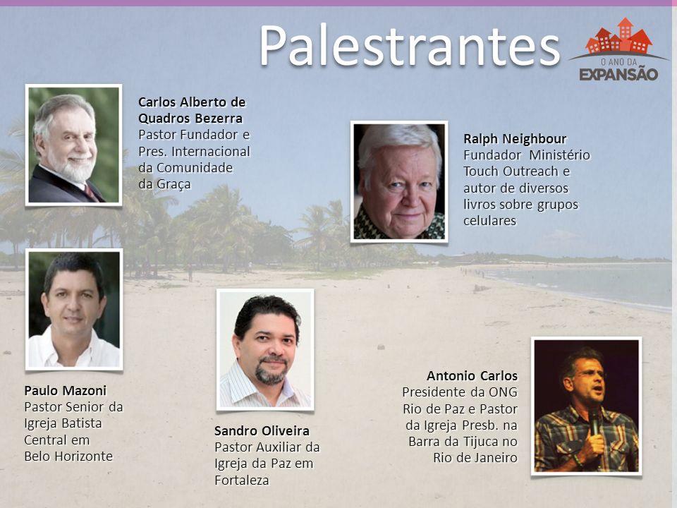 Palestrantes Carlos Alberto de Quadros Bezerra Pastor Fundador e