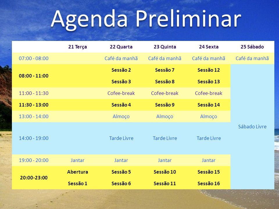 Agenda Preliminar 21 Terça 22 Quarta 23 Quinta 24 Sexta 25 Sábado