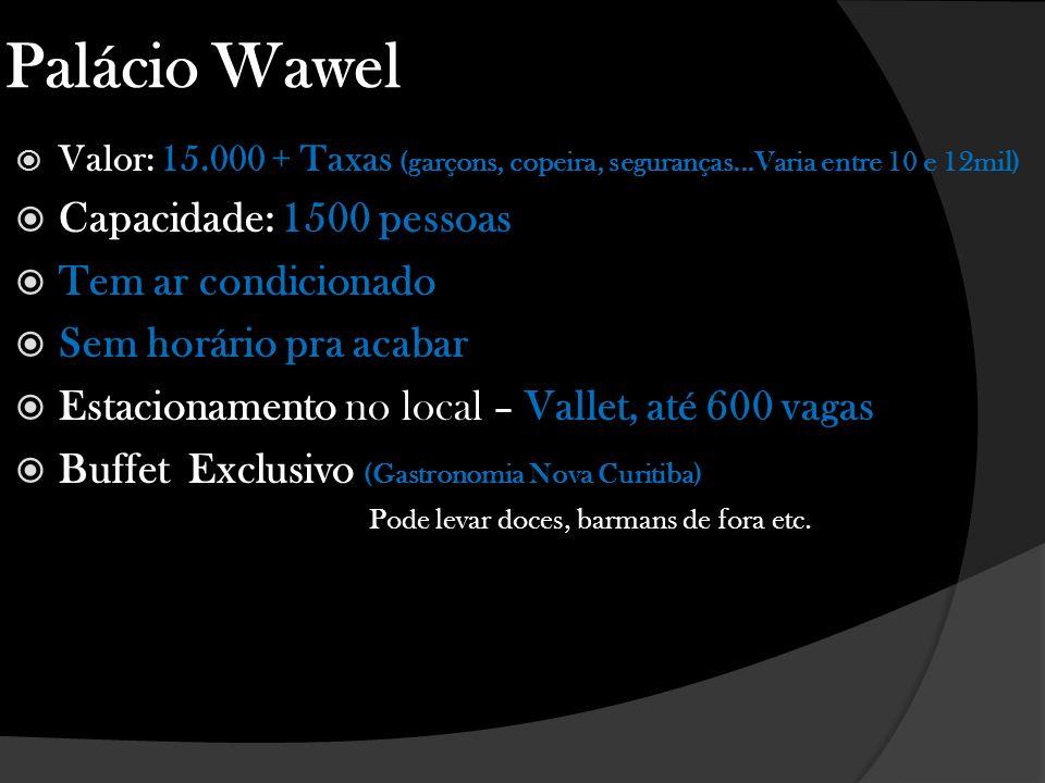 Palácio Wawel Capacidade: 1500 pessoas Tem ar condicionado