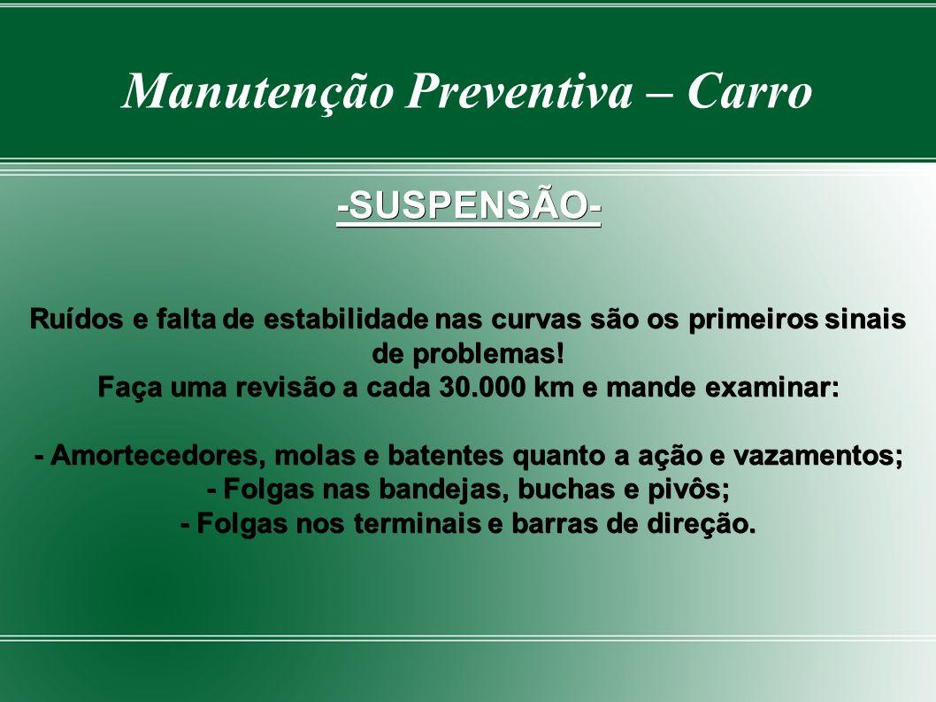 Manutenção Preventiva – Carro -SUSPENSÃO- Ruídos e falta de estabilidade nas curvas são os primeiros sinais de problemas.