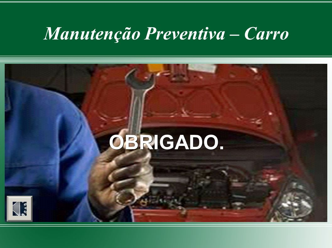Manutenção Preventiva – Carro OBRIGADO.