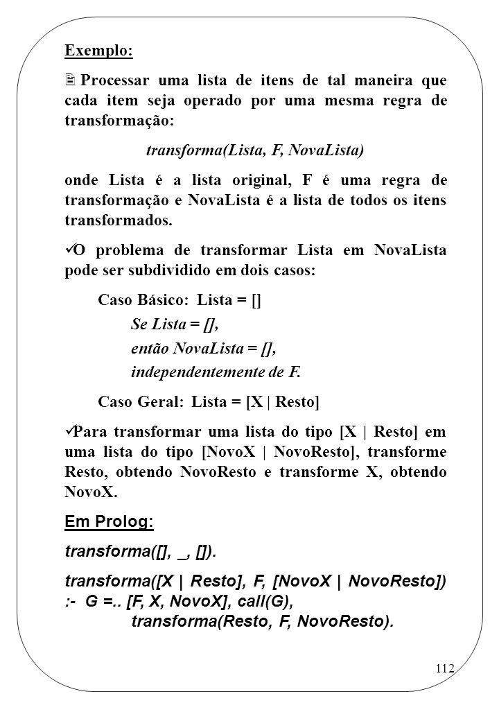 transforma(Lista, F, NovaLista)
