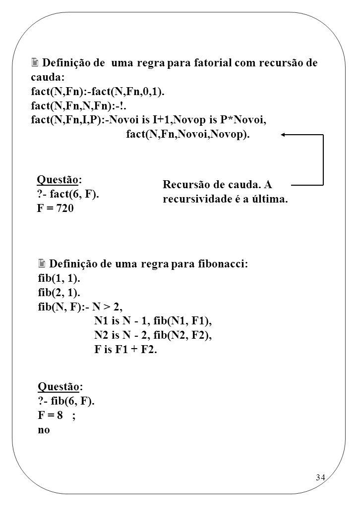 Definição de uma regra para fatorial com recursão de cauda: