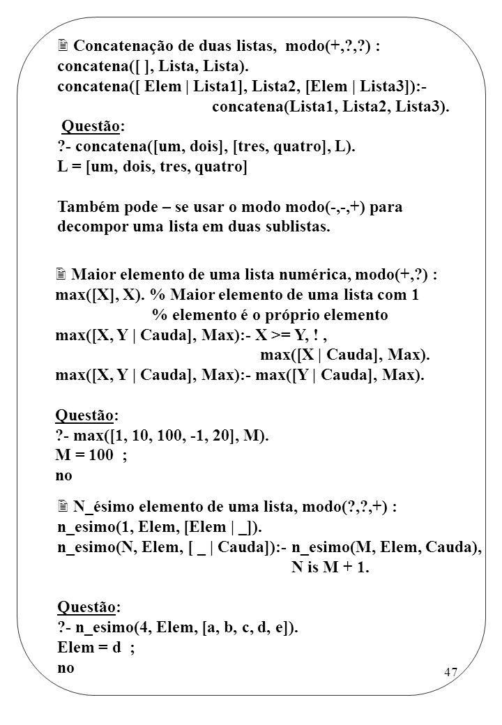 Concatenação de duas listas, modo(+, , ) :