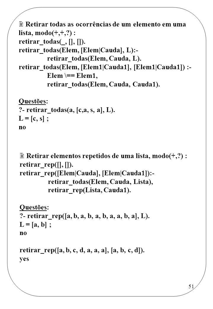 Retirar todas as ocorrências de um elemento em uma lista, modo(+,+,